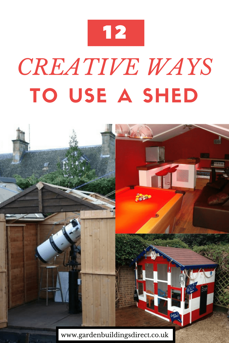 12 CREATIVE WAYS TO USE A SHED
