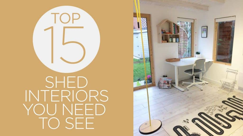 The Top 15 Garden Shed Interiors You Need To See!