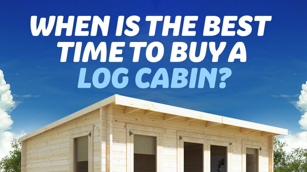 Best Time to Buy a Log Cabin
