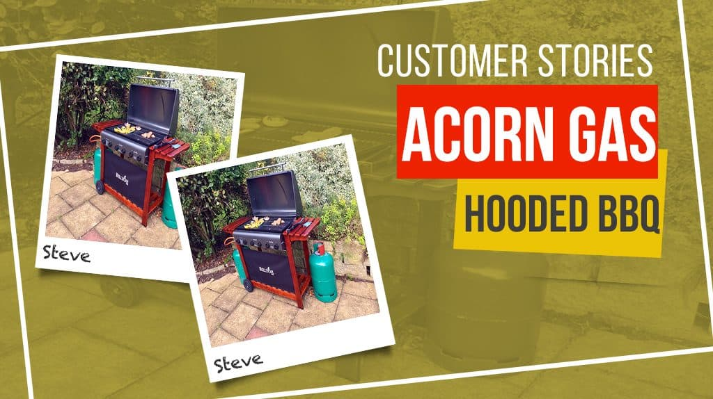 Acorn Hooded Gas BBQ: Customer Stories
