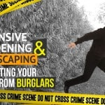 Defensive Gardening and Landscaping: Protecting Your Home from Burglars