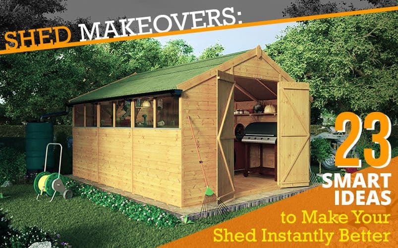 Shed Makeover: 23 Creative Ways to Perk-Up Your Shed Now