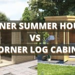 Corner Summer House vs Corner Log Cabin: Which is best for you?