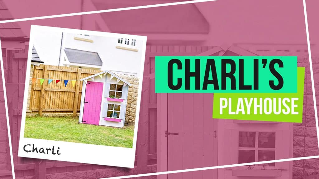 Charli's Peardrop Playhouse