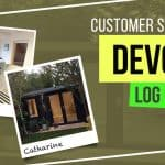 DEVON LOG CABIN: CUSTOMER STORIES