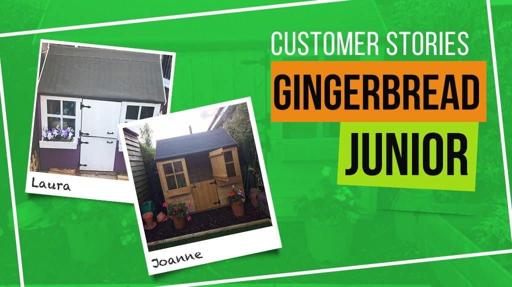 Gingerbread Junior: Customer Stories