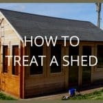How to Treat a Shed