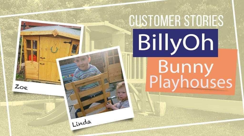 BillyOh Bunny Playhouses: Customer Stories