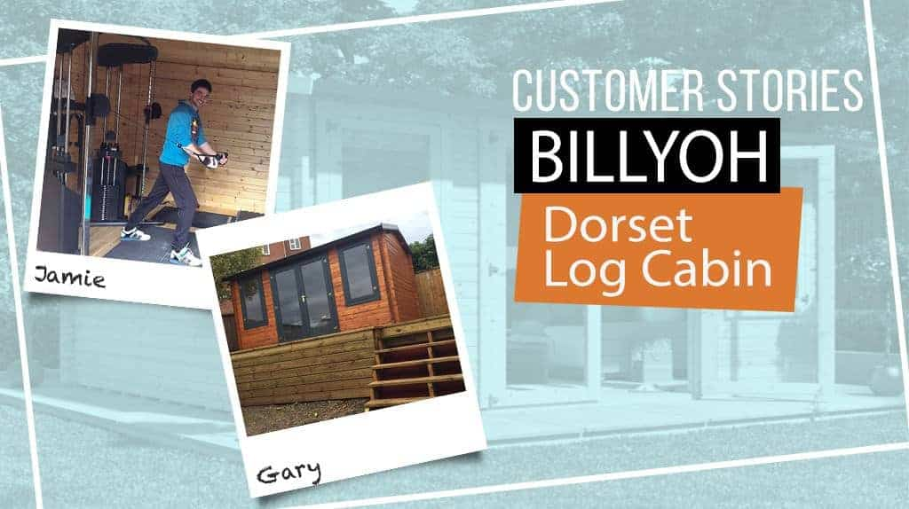 DORSET LOG CABIN: CUSTOMER STORIES