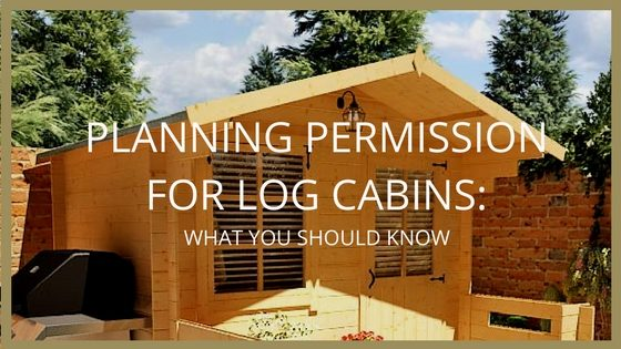 Log Cabin Planning Permission: What you need to know | Blog