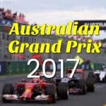 Australian Grand Prix 2017: Kicking Off F1 Season