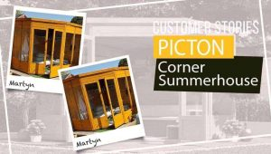 Picton Corner Summerhouse: Customer Stories